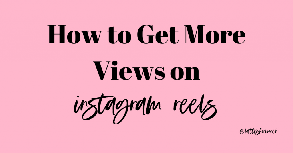 More Views Instagram Reels, Instagram Reels, Instagram Coach, Lattes for Lunch